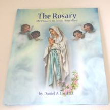 The Rosary - My Prayers to Jesus thru Mary